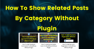 How To Show Related Posts By Category Without Plugin